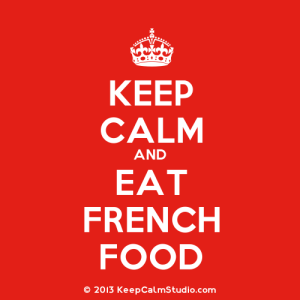 KeepCalmStudio.com-[Crown]-Keep-Calm-And-Eat-French-Food
